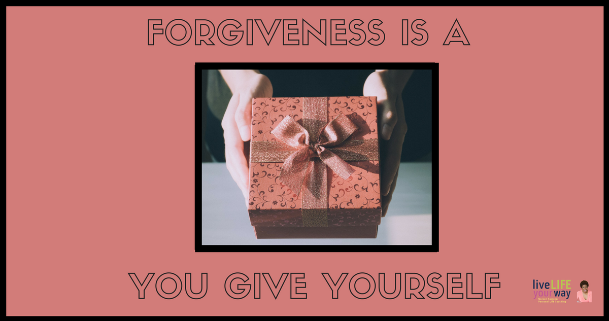 Forgiveness is a Gift You Give Yourself