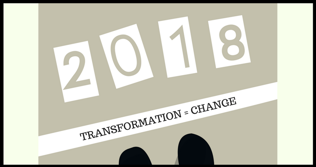 Transformation equals change and it's happening now