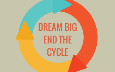 Dream Big and End the Cycle