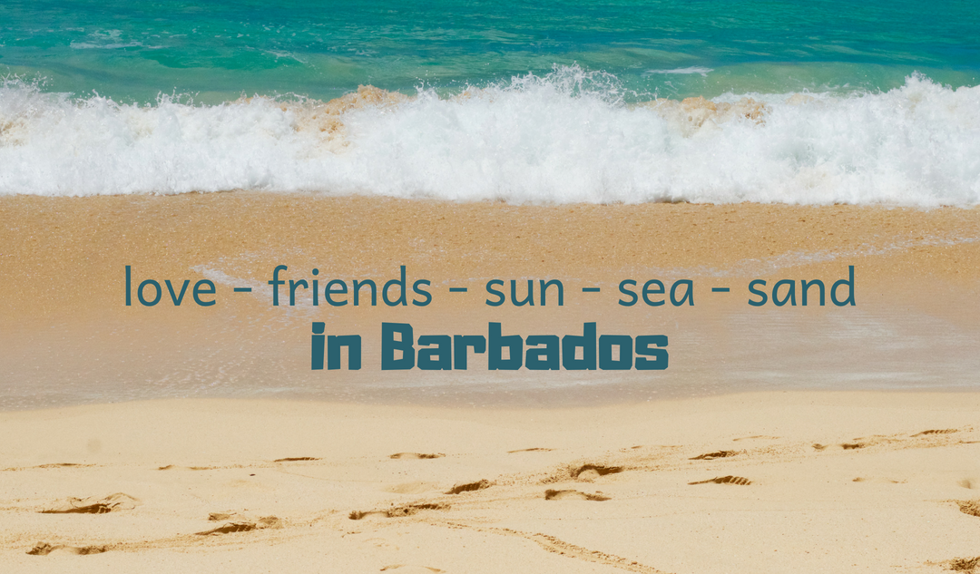 Love, friends, sun, sea, and sand in Barbados