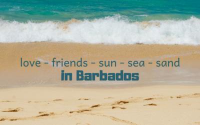 Love, friends, sun, sea, and sand in Barbados