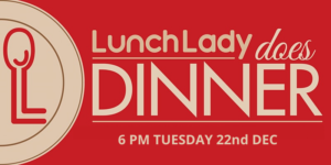 Event graphic: Lunch Lady Does Dinner, Dec 26,2020